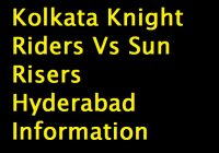 Kolkata Knight Riders Vs Sun Risers Hyderabad Information